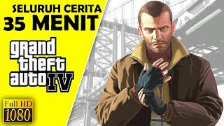 Seluruh Alur Cerita GTA 4 Hanya 35 MENIT - Grand Theft Auto IV