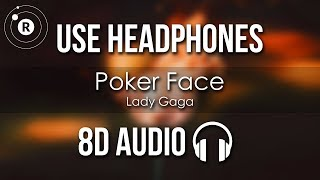 Lady Gaga - Poker Face (8D AUDIO)