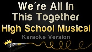 High School Musical We 39 Re All In This Together Karaoke Version