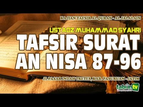 Tafsir Surat An Nisa 87-96 | Ustadz Muhammad Syahri