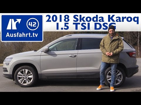 2018 Skoda Karoq 1.5 TSI DSG - Kaufberatung. Test. Review