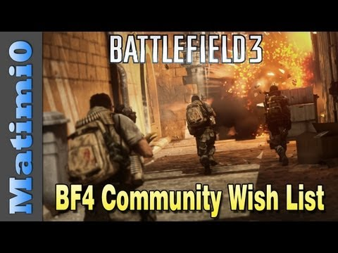 BF4 Community Wish List (Battlefield 3 Gameplay/Commentary)