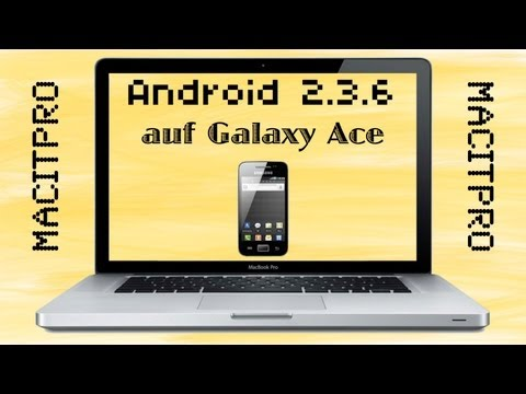 Android 2.3.6 auf Samsung Galaxy Ace [GER] [HD]