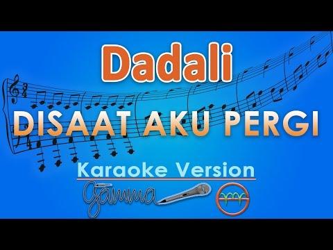 download lagu Dadali - Disaat Aku Pergi Karaoke  Tanpa Vokal By G gratis