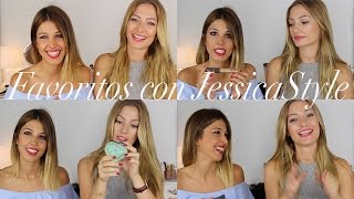 MIS FAVORITOS CON JESSICASTYLE | Basic Makeup