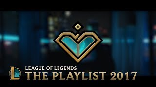2017: The Playlist | League of Legends