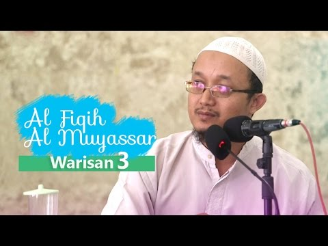 Fiqih Muyassar: Bab Warisan Eps.3 - Ustadz Aris Munandar