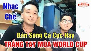 Nhạc Chế Worldcup | TRẮNG TAY MÙA WORLD CUP | Cầm Luôn Sổ Đỏ Sổ Hồng
