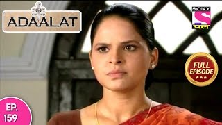 Adaalat - Full Episode 159 - 15th June, 2018