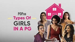 Types Of Girls In A PG - POPxo