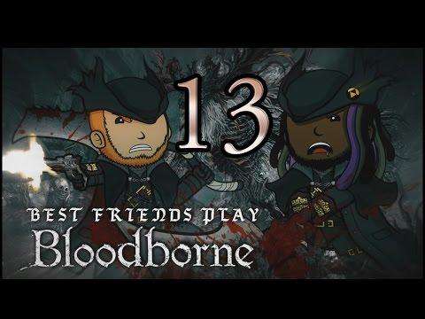 Best Friends Play Bloodborne (Part 13)