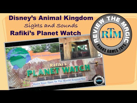 Sights and Sounds from  Disney's Animal Kingdom Rafiki's Planet Watch and Conservation Station