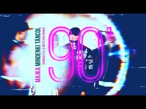 Majka - Mindenki Táncol /90'/ (Hamvai P.G. & Mestyán Remix) [Official Video]