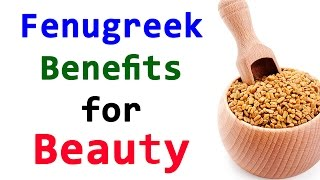 Beauty Tips - Fenugreek Seeds Benefits for Skin and Hair By Beautician Sonia Goyal @ ekunji.com