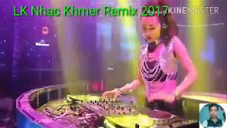 [Thachsit] LK Nhạc Khmer Remix 2017