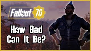 Fallout 76 | How Bad Can it Be? (review)