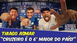 """THIAGO ASMAR - """"CRUZEIRO É O SEXTO MAIOR DO BRASIL!"""""""