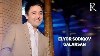 Elyor Sodiqov - Galarsan | Элёр Содиков - Галарсан