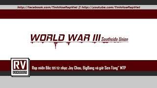[Dizz Sơn Từng MPT, LadyKillah...] World War 3 - Southside Union