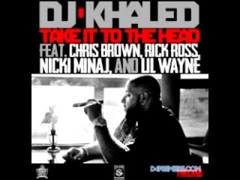 Dj Khaled Feat. Chris Brown, Rick Ross, Nicki Minaj & Lil Wayne - Take It To The Head (instrumental) video
