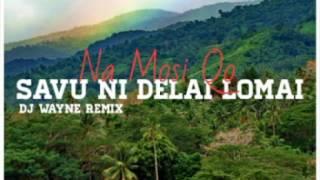 Dj Wayne™ - Na Mosi Qo ft. Savu Ni Delai Lomai