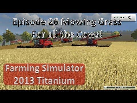 Farming Simulator 2013 - Episode 26 Grass for the Cows