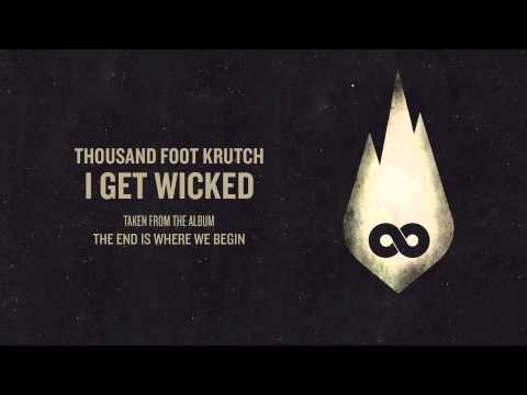 Thousand Foot Krutch - I Get Wicked