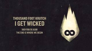 Watch Thousand Foot Krutch I Get Wicked video