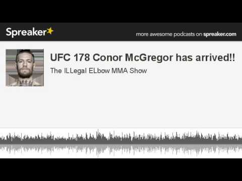 UFC 178 Conor McGregor has arrived part 3 of 5 made with Spreaker