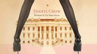 Watch Sheryl Crow Woman In The White House video
