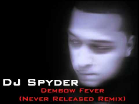 DJ Spyder - Dembow Fever (Never Released Remix WorkPrint)