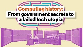 Computing history: From government secrets to a failed tech utopia
