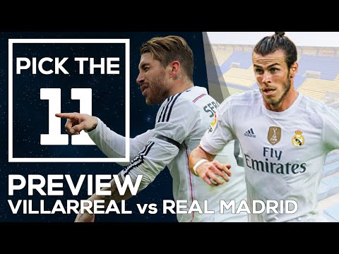 Villareal vs Real Madrid | First league test after Barça | MATCH PREVIEW and PICK THE 11
