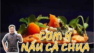 CƠM Ý CHUA THƠM NGON DẾ LÀM - TOMATO RISOTTO -  Chef Ben Vado