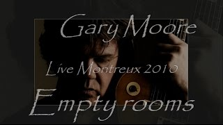 Gary Moore - Empty rooms Live Montreux 2010 (with lyrics)