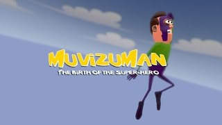 MuvizuMan - The birth of the super-hero