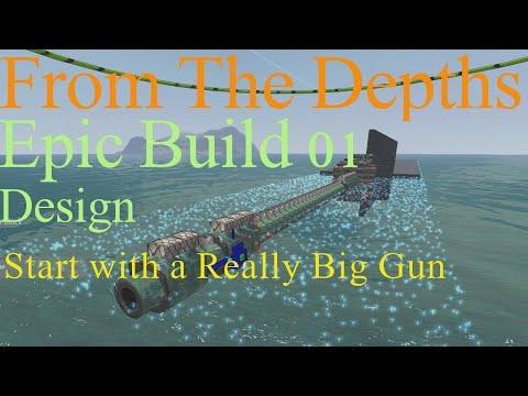 From The Depths E1-Epic Build Pt1, Big Big GUN.LetsBuild,Playthrough