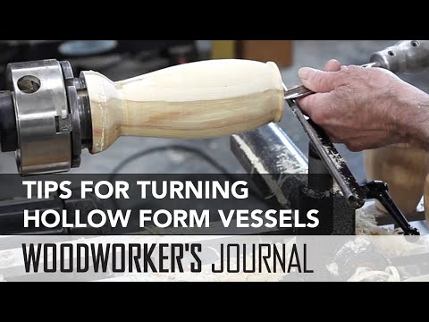 Tips for Turning Hollow Form Vessels | Woodworker's Journal
