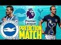 Prediction Match | Brighton vs Tottenham | Premier League 2017/18 | FIFA 18 MP3