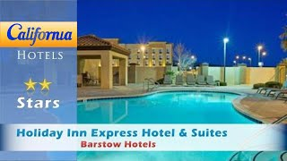 Holiday Inn Express Hotel & Suites Barstow, Barstow Hotels - California