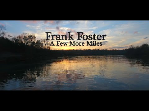 Frank Foster - A Few More Miles - Official Music Video