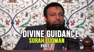 Divine Guidance – Surah Luqman – Day 9 – Part 3 – Tawfique Chowdhury