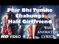 Phir Bhi Tumko Chahunga || Full Video Song || Lyrics || Arijit Singh