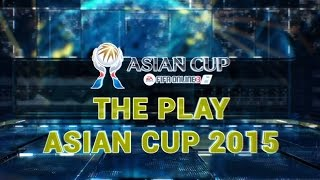 Video clip THE PLAY - Day 1 & 2 [ASIAN CUP 2015]