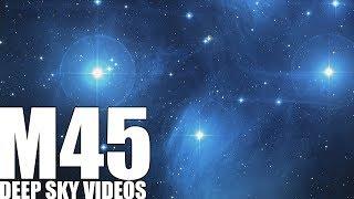 M45 - Seven Sisters or Pleiades - Deep Sky Videos