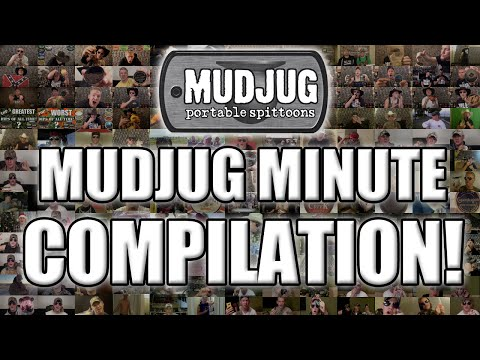 EVERY MUDJUG MINUTE EVER!!!