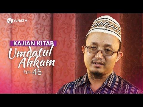 Kajian Kitab: Umdatul Ahkam - Ustadz Aris Munandar, Eps. 46