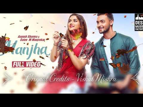 Manjha - Aayush Sharma & Saiee M Manjrekar Vishal Mishra Riyaz Aly / Praasuk Jain / Karaoke