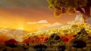 Je Bhabei Tumi Shokaal Dekho - Shoumi Roy