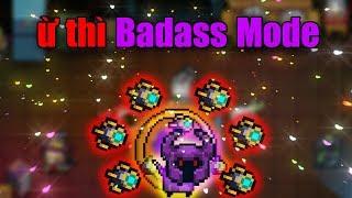 ừ thì Badass Mode Không BUFF có gì khó đâu